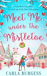 (ebook) Meet Me Under the Mistletoe - Modern & Contemporary Fiction General Fiction