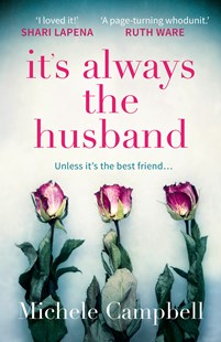 It's Always The Husband by Michele Campbell (9780008271862) - PaperBack - Crime Mystery & Thriller