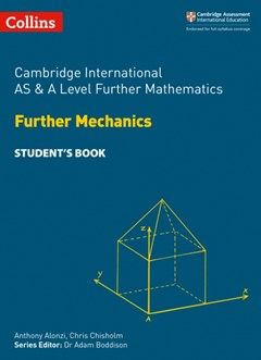 Cambridge International AS & A Level Further Mathematics - Further Mechanics Student