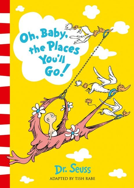 Dr. Seuss - Oh, Baby, The Places You'll Go!