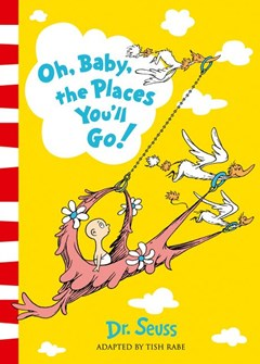 Dr. Seuss - Oh, Baby, The Places You