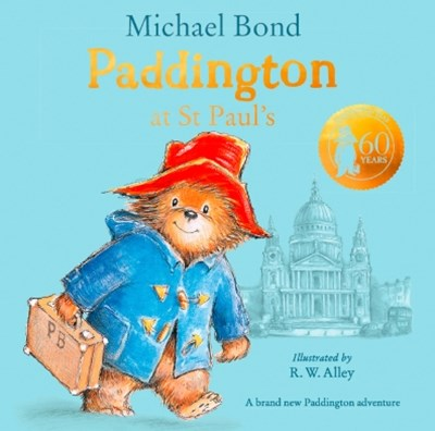 (ebook) Paddington at St Paul's: Brand new children's book, perfect for fans of Paddington Bear