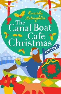 The Canal Boat Caf+¬ Christmas: Port Out (The Canal Boat Caf+¬ Christmas, Book 1)