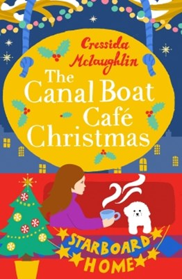 The Canal Boat Caf+¬ Christmas: Starboard Home (The Canal Boat Caf+¬ Christmas, Book 2)