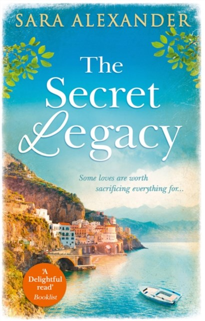 The Secret Legacy: The perfect summer read for fans of Santa Montefiore, Victoria Hislop and Dinah Jeffries