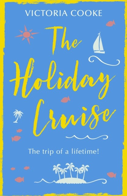 (ebook) The Holiday Cruise: The feel-good heart-warming romance you need to read this year
