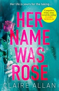 (ebook) Her Name Was Rose: The gripping psychological thriller you need to read this year - Crime Mystery & Thriller