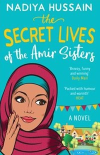 The Secret Lives of the Amir Sisters by Nadiya Hussain, Ayisha Malik (9780008275839) - PaperBack - Modern & Contemporary Fiction General Fiction