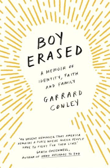 Boy Erased: A Memoir of Identity, Faith and Family
