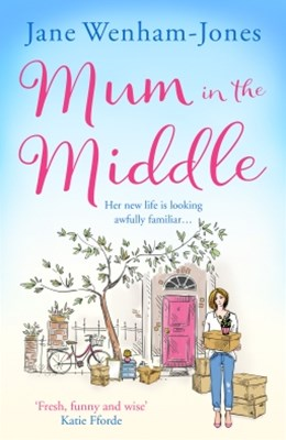 (ebook) Mum in the Middle: Feel good, funny and unforgettable