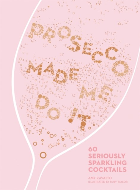 (ebook) Prosecco Made Me Do It: 60 Seriously Sparkling Cocktails