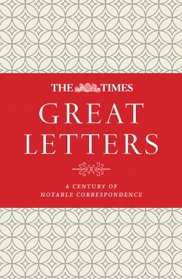 (ebook) The Times Great Letters: A century of notable correspondence
