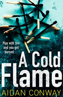 A Cold Flame by Aidan Conway (9780008281199) - PaperBack - Crime Mystery & Thriller
