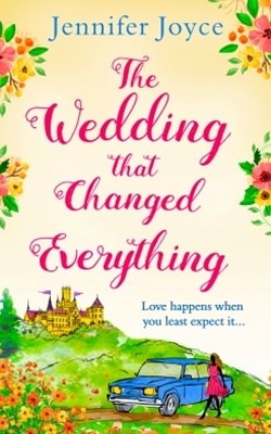 (ebook) The Wedding that Changed Everything: a gorgeously uplifting romantic comedy