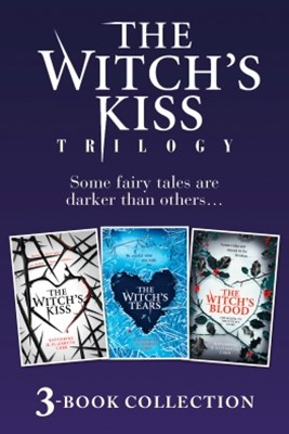 The Witch's Kiss Trilogy (The Witch's Kiss, The Witch's Tears & The Witch's Blood)