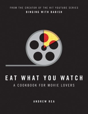 (ebook) Eat What You Watch: A Cookbook for Movie Lovers