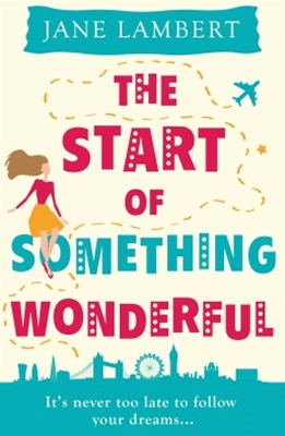 (ebook) The Start of Something Wonderful: a fantastically feel-good romantic comedy!