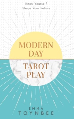 (ebook) Modern Day Tarot Play: Know yourself, shape your life