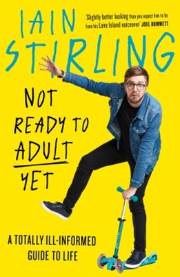 (ebook) Not Ready to Adult Yet: A Totally Ill-informed Guide to Life