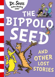 The Bippolo Seed And Other Lost Stories by Dr Seuss (9780008288099) - PaperBack - Picture Books