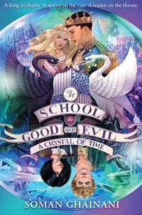 The School For Good And Evil (5) - A Crystal of Time by Soman Chainani (9780008292201) - PaperBack - Children's Fiction
