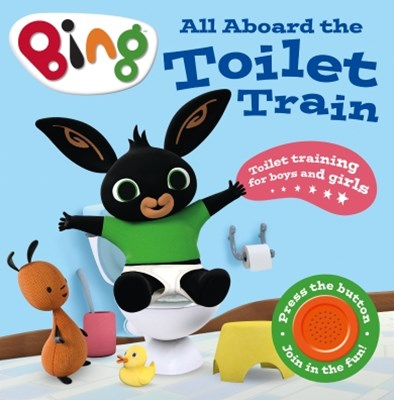 All Aboard the Toilet Train!: A Noisy Bing Book (Bing)