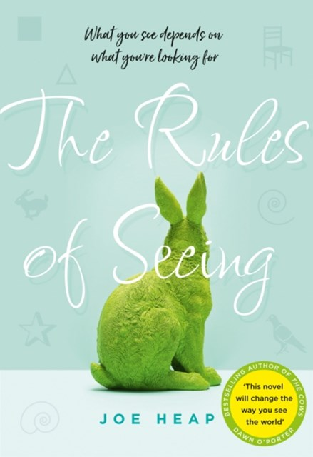 The Rules of Seeing: See the world in a different way with the most uplifting, unforgettable and gripping novel of 2018