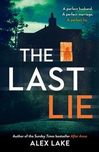 The Last Lie by Alex Lake (9780008295127) - PaperBack - Crime Mystery & Thriller
