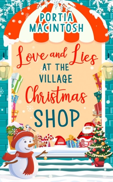 (ebook) Love and Lies at The Village Christmas Shop: A laugh out loud romantic comedy perfect for Christmas 2018