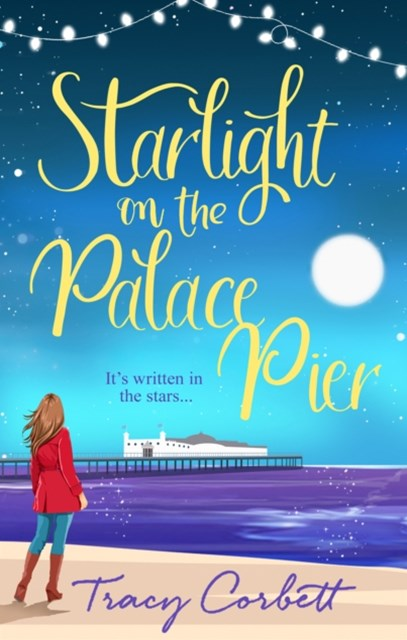 (ebook) Starlight on the Palace Pier: A gloriously heart-warming read that will make you laugh out loud