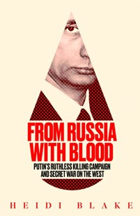 From Russia with Blood by Heidi Blake (9780008300067) - PaperBack - Politics Political Issues