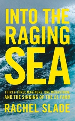 (ebook) Into the Raging Sea: Thirty-three mariners, one megastorm and the sinking of El Faro