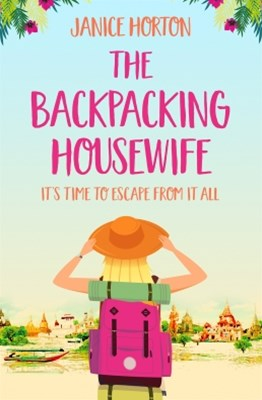 (ebook) The Backpacking Housewife: Escape around the world with this feel good novel about second chances!