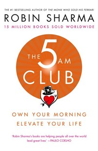 The 5am Club: Change Your Morning, Change Your Life by Robin Sharma (9780008312831) - PaperBack - Business & Finance Careers