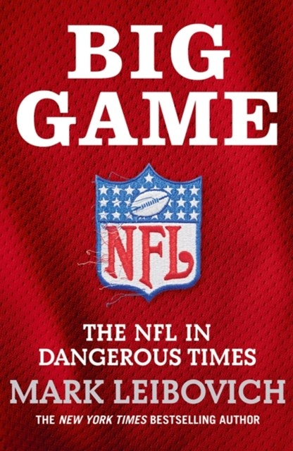(ebook) Big Game: The NFL in Dangerous Times