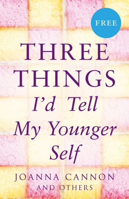 (ebook) Three Things I'd Tell My Younger Self (E-Story)