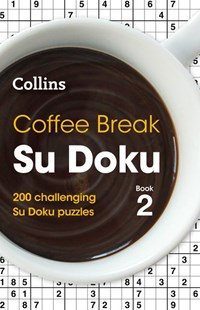 Coffee Break Su Doku Book 2: 200 Challenging Su Doku Puzzles by Collins (9780008323943) - PaperBack - Craft & Hobbies Puzzles & Games