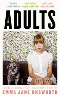 Adults by Emma Jane Unsworth (9780008334604) - PaperBack - Modern & Contemporary Fiction General Fiction