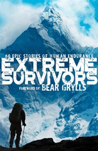 Extreme Survivors by Collins Maps (9780008347833) - PaperBack - Biographies General Biographies