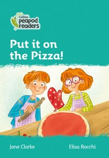 Level 3 - Put it on the Pizza! by Jane Clarke (9780008396855) - PaperBack - Children's Fiction
