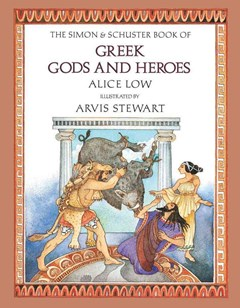 The Simon and Schuster Book of Greek Gods and Heroes