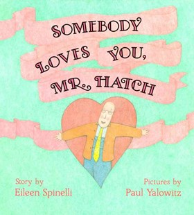 Somebody Loves You, Mr. Hatch - Children's Fiction Intermediate (5-7)