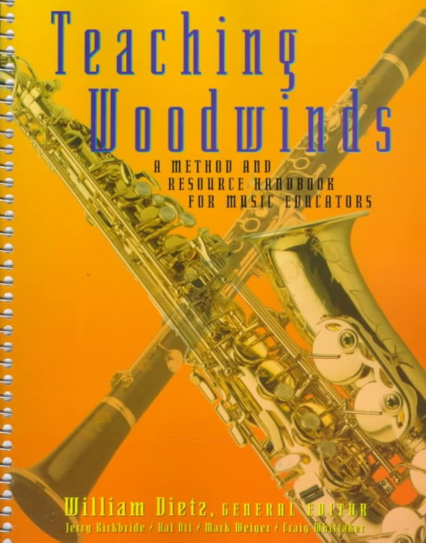Teaching Woodwinds : A Method and Resource Handbook for Music Educators