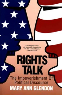 Rights Talk: The Impoverishment of Political Discourse by Mary Ann Glendon (9780029118238) - PaperBack - Politics Political Issues