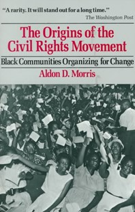 The Origins of the Civil Rights Movements by Aldon D. Morris (9780029221303) - PaperBack - Politics Political Issues