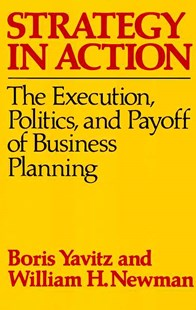 Strategy in Action by Boris Yavitz, William H. Newman (9780029346709) - PaperBack - Business & Finance Finance & investing