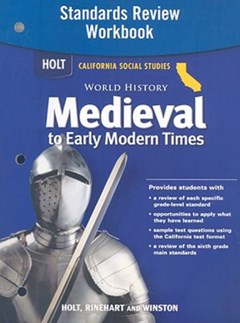 Holt California Social Studies: World History Medieval to Early Modern Times Standards Review Workb