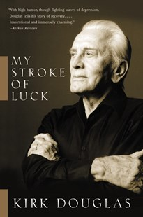 My Stroke of Luck by Douglas, Kirk, Kirk Douglas (9780060014049) - PaperBack - Biographies Entertainment