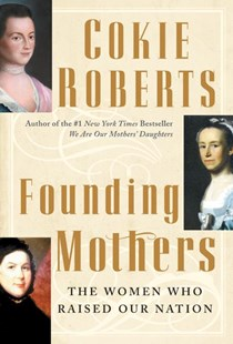 Founding Mothers by Cokie Roberts, Cokie Roberts (9780060090258) - HardCover - Biographies General Biographies