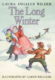 The Long Winter by Laura Ingalls Wilder, Garth Williams (9780060264604) - HardCover - Young Adult Contemporary